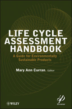 Curran, Mary Ann - Life Cycle Assessment Handbook: A Guide for Environmentally Sustainable Products, ebook