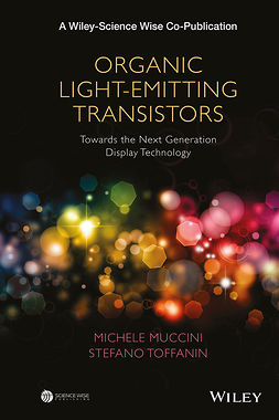 Muccini, Michele - Organic Light-Emitting Transistors: Towards the Next Generation Display Technology, e-kirja