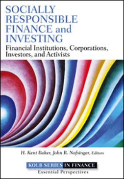Baker, H. Kent - Socially Responsible Finance and Investing: Financial Institutions, Corporations, Investors, and Activists, ebook