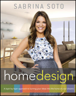 Soto, Sabrina - Sabrina Soto Home Design: A Layer-by-Layer Approach to Turning Your Ideas into the Home of Your Dreams, ebook