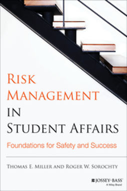 Miller, Thomas E. - Risk Management in Student Affairs: Foundations for Safety and Success, e-bok