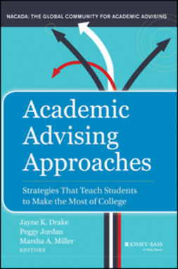 Drake, Jayne K. - Academic Advising Approaches: Strategies That Teach Students to Make the Most of College, e-bok