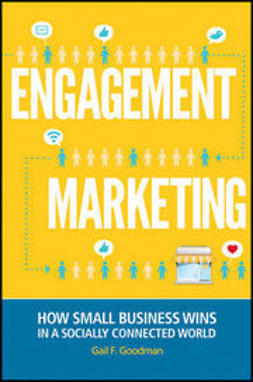 Goodman, Gail F. - Engagement Marketing: How Small Business Wins in a Socially Connected World, e-bok