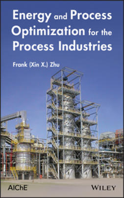 Zhu, Frank - Energy and Process Optimization for the Process Industries, ebook
