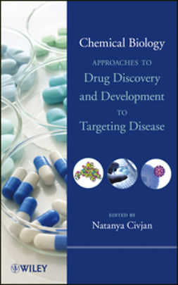 Civjan, Natanya - Chemical Biology: Approaches to Drug Discovery and Development to Targeting Disease, ebook