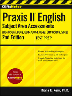 Kern, Diane E. - CliffsNotes Praxis II English Subject Area Assessments (0041, 0043, 0044/5044, 0048, 0049, 5142), ebook