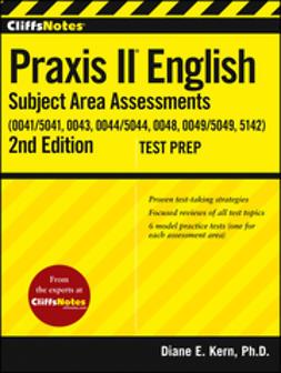 Kern, Diane E. - CliffsNotes Praxis II English Subject Area Assessments (0041, 0043, 0044/5044, 0048, 0049, 5142), e-kirja
