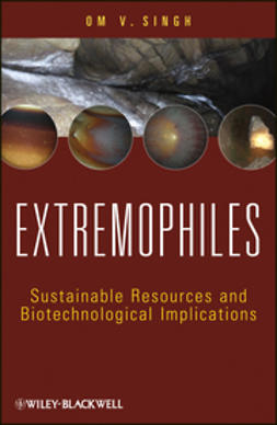 Singh, Om V. - Extremophiles: Sustainable Resources and Biotechnological Implications, ebook