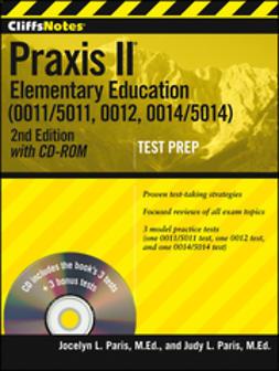 Paris, Jocelyn L. - CliffsNotes Praxis II: Elementary Education (0011/5011, 0012, 0014/5014) with CD-ROM, e-kirja