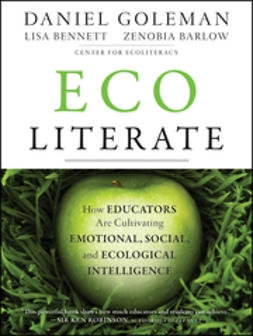 Barlow, Zenobia - Ecoliterate: How Educators Are Cultivating Emotional, Social, and Ecological Intelligence, ebook