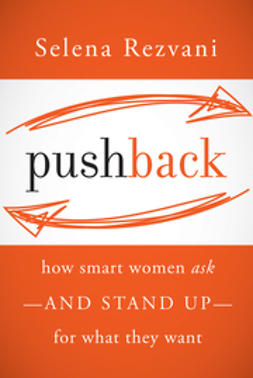 Frankel, Lois P. - Pushback: How Smart Women Ask--and Stand Up--for What They Want, ebook