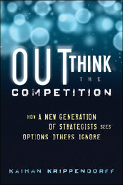 Krippendorff, Kaihan - Outthink the Competition: How a New Generation of Strategists Sees Options Others Ignore, ebook