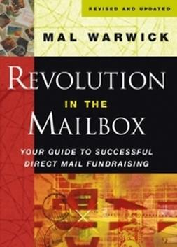 Warwick, Mal - Revolution in the Mailbox: Your Guide to Successful Direct Mail Fundraising, e-kirja