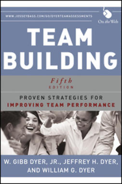 Dyer, Jeffrey H. - Team Building: Proven Strategies for Improving Team Performance, ebook