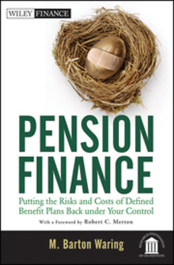 Waring, M. Barton - Pension Finance: Putting the Risks and Costs of Defined Benefit Plans Back Under Your Control, ebook