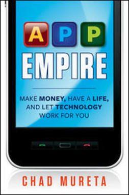 Mureta, Chad - App Empire: Make Money, Have a Life, and Let Technology Work for You, ebook