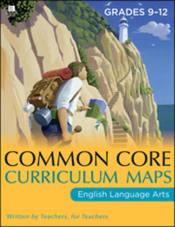 UNKNOWN - Common Core Curriculum Maps in English Language Arts, Grades 9-12, ebook