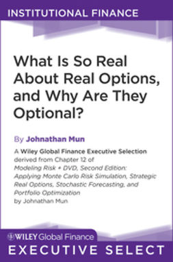 Mun, Johnathan - What Is So Real About Real Options, and Why Are They Optional, ebook