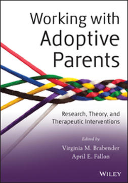 Brabender, Virginia M. - Working with Adoptive Parents: Research, Theory, and Therapeutic Interventions, ebook