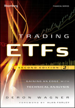 Wagner, Deron - Trading ETFs: Gaining an Edge with Technical Analysis, e-kirja