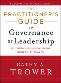 Trower, Cathy A. - The Practitioner's Guide to Governance as Leadership: Building High-Performing Nonprofit Boards, e-bok
