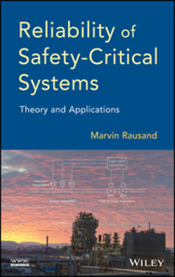 Rausand, Marvin - Reliability of Safety-Critical Systems: Theory and Applications, e-kirja