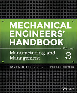 Kutz, Myer - Mechanical Engineers' Handbook, Manufacturing and Management, ebook