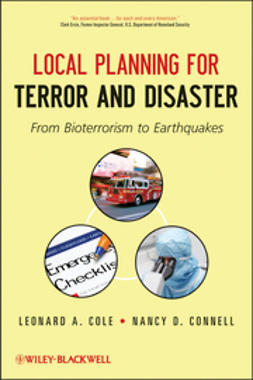 Cole, Leonard A. - Local Planning for Terror and Disaster: From Bioterrorism to Earthquakes, ebook