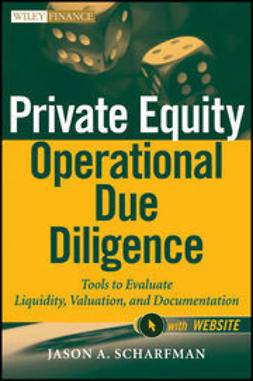 Scharfman, Jason A. - Private Equity Operational Due Diligence: Tools to Evaluate Liquidity, Valuation, and Documentation, ebook