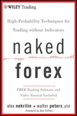 Nekritin, Alex - Naked Forex: High-Probability Techniques for Trading Without Indicators, ebook