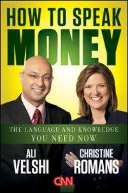 Velshi, Ali - How to Speak Money: The Language and Knowledge You Need Now, ebook
