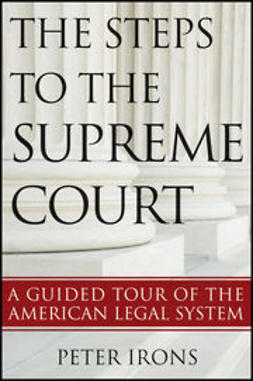Irons, Peter - The Steps to the Supreme Court: A Guided Tour of the American Legal System, e-bok