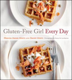 Ahern, Shauna James - Gluten-Free Girl Every Day, e-bok