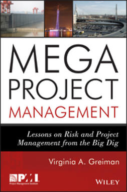 Greiman, Virginia A. - Megaprojects: Lessons on Risk and Project Management from The Big Dig, ebook
