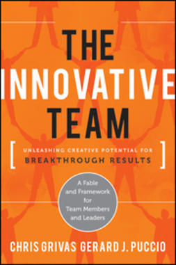 Grivas, Chris - The Innovative Team: Unleashing Creative Potential for Breakthrough Results, ebook