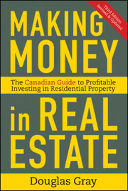 Gray, Douglas - Making Money in Real Estate: The Essential Canadian Guide to Investing in Residential Property, ebook