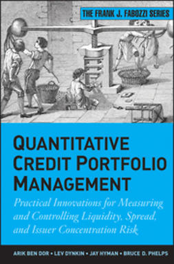 Dynkin, Lev - Quantitative Credit Portfolio Management: Practical Innovations for Measuring and Controlling Liquidity, Spread, and Issuer Concentration Risk, ebook
