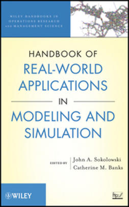 Sokolowski, John A. - Handbook of Real-World Applications in Modeling and Simulation, ebook