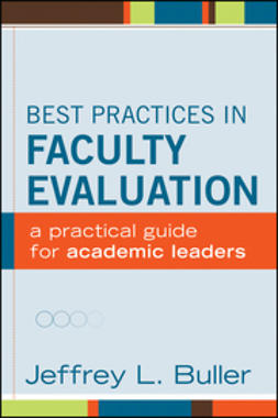 Buller, Jeffrey L. - Best Practices in Faculty Evaluation: A Practical Guide for Academic Leaders, ebook