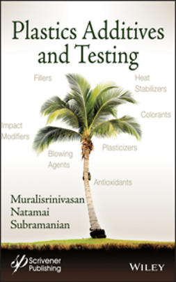 Subramanian, Muralisrinivasan Natamai - Plastics Additives and Testing, e-kirja