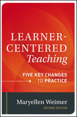 Weimer, Maryellen - Learner-Centered Teaching: Five Key Changes to Practice, ebook
