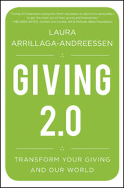 Arrillaga-Andreessen, Laura - Giving 2.0: Transform Your Giving and Our World, e-bok