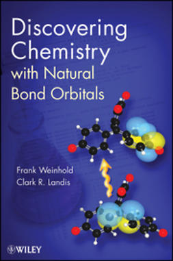 Weinhold, Frank - Discovering Chemistry With Natural Bond Orbitals, ebook