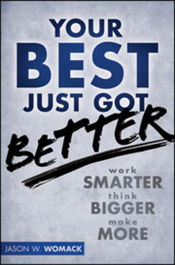 Womack, Jason W. - Your Best Just Got Better: Work Smarter, Think Bigger, Make More, ebook