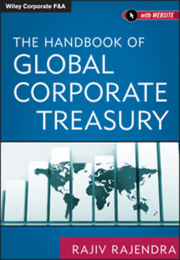 Rajendra, Rajiv - The Handbook of Global Corporate Treasury, ebook