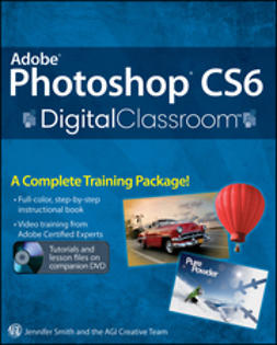 Smith, Jennifer - Adobe Photoshop CS6 Digital Classroom, e-bok