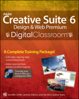 Smith, Jennifer - Adobe Creative Suite 6 Design and Web Premium Digital Classroom, e-kirja