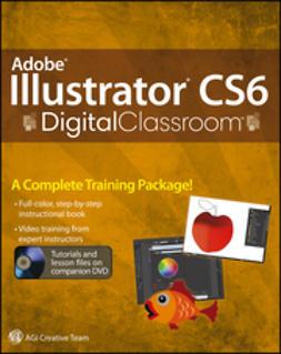 Smith, Jennifer - Adobe Illustrator CS6 Digital Classroom, e-kirja