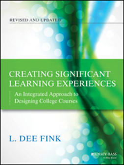 Fink, L. Dee - Creating Significant Learning Experiences: An Integrated Approach to Designing College Courses, ebook