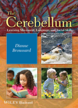 Broussard, Dianne M. - The Cerebellum: Language, Movement, and Attention, ebook